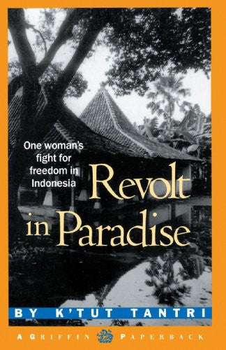 Revolt in Paradise: One Woman's Fight for Freedom in Indonesia