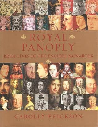 Royal Panoply:Brief Lives of the English Monarchs