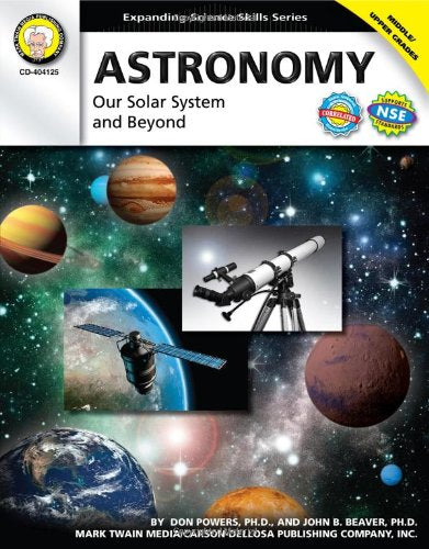 Astronomy, Grades 6 - 12: Our Solar System and Beyond (Expanding Science Skills Series)