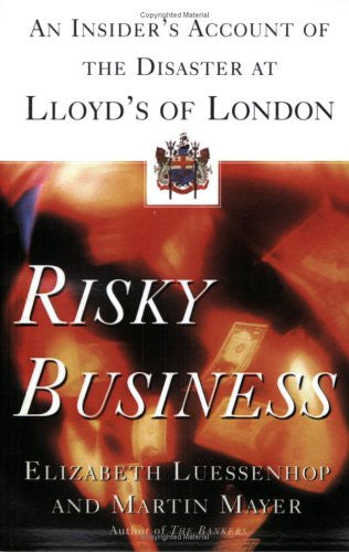 RISKY BUSINESS: An Insider's Account of the Disaster at Lloyd's of London