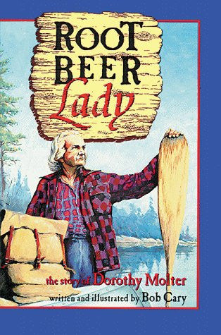 Root Beer Lady: The Story of Dorothy Molter