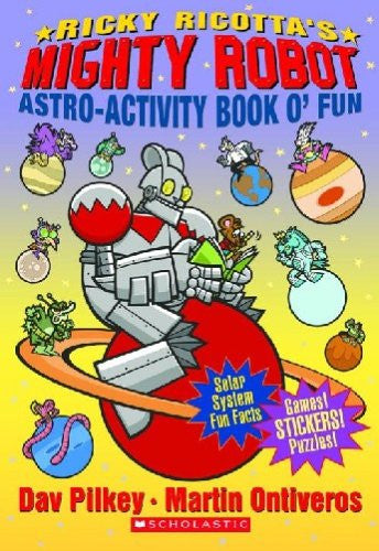 Ricky Ricotta's Mighty Robot Astro-Activity Book O' Fun