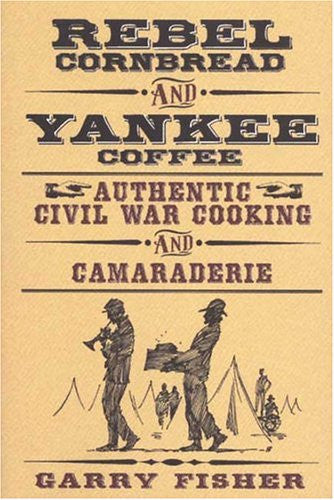 Rebel Cornbread and Yankee Coffee
