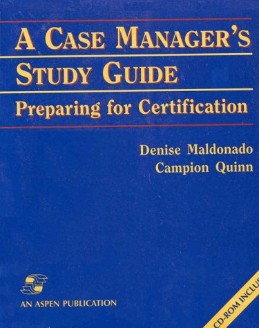 A Case Manager's Study Guide: Preparing for Certification (With CD-ROM)