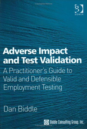 Adverse Impact and Test Validation: A Practitioner's Guide to Valid and Defensible Employment Testing