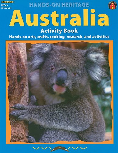 Australia Activity Book: Hands-On Arts, Crafts, Cooking, Research, and Activities (Hands-On Heritage)