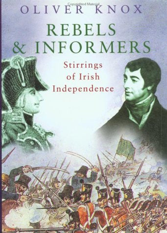 Rebels and Informers: Stirrings of Irish Independence
