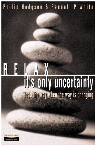 RELAX IT'S ONLY UNCERTAINTY