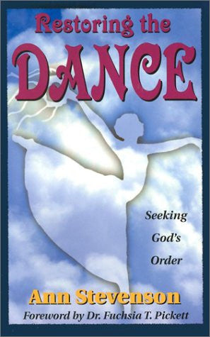 Restoring the Dance: Seeking God's Order