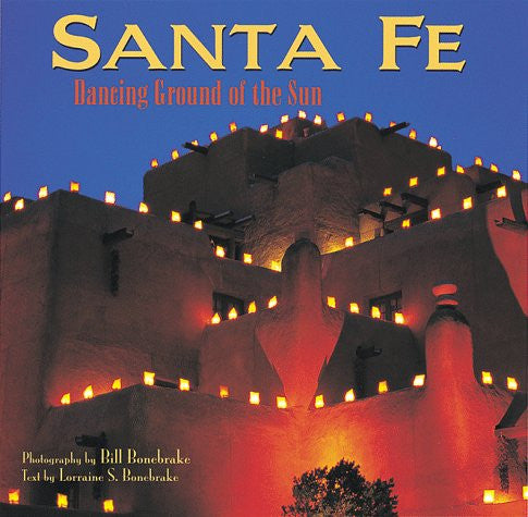 Santa Fe: Dancing Ground of the Sun (New Mexico Littlebooks)