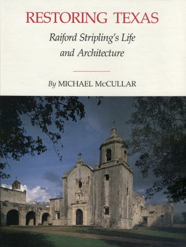 Restoring Texas: Raiford Stripling's Life and Architecture