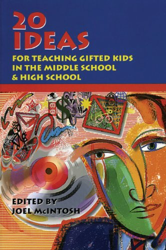 20 Ideas: For Teaching Gifted Children in the Middle School and High School
