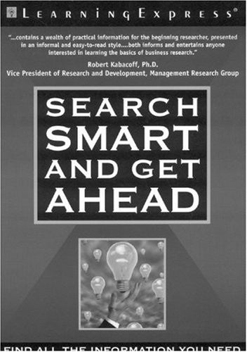 Search Smart and Get Ahead: Find All the Information You Need (Basics Made Easy)