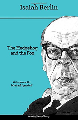 The Hedgehog and the Fox: An Essay on Tolstoy's View of History, Second Edition