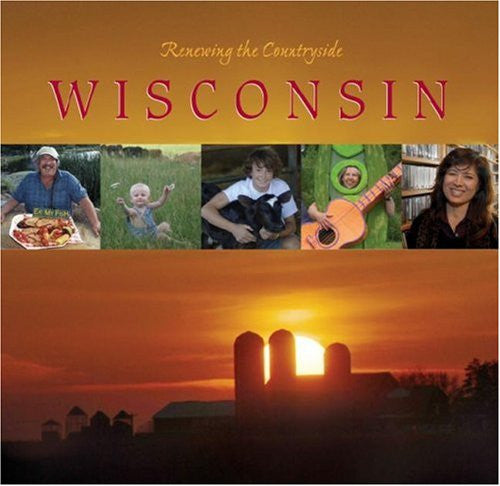 Renewing the Countryside—Wisconsin: Stories of Sustainable Living, Working and Playing