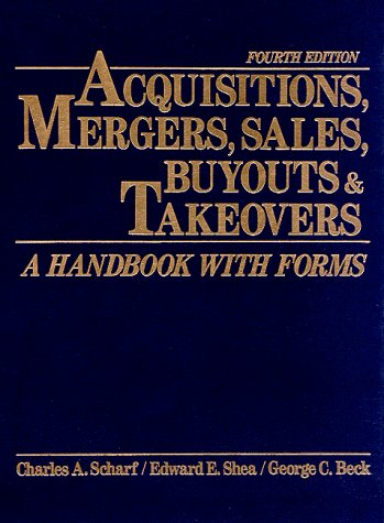 Acquisitions, Mergers, Sales, Buyouts & Takeovers, Fourth Edition