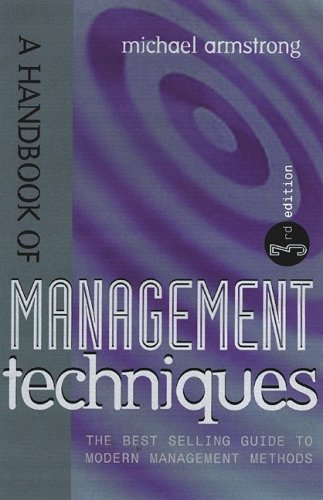 A Handbook of Management Techniques: A Comprehensive Guide to Achieving Managerial Excellence and Improved Decision Making