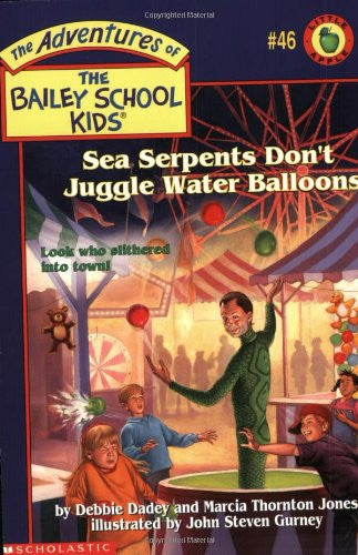Sea Serpents Don't Juggle Water Balloons (The Adventures of the Bailey School Kids, #46)