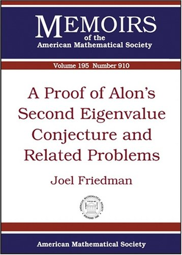 A Proof of Alon's Second Eigenvalue Conjecture and Related Problems (Memoirs of the American Mathematical Society)