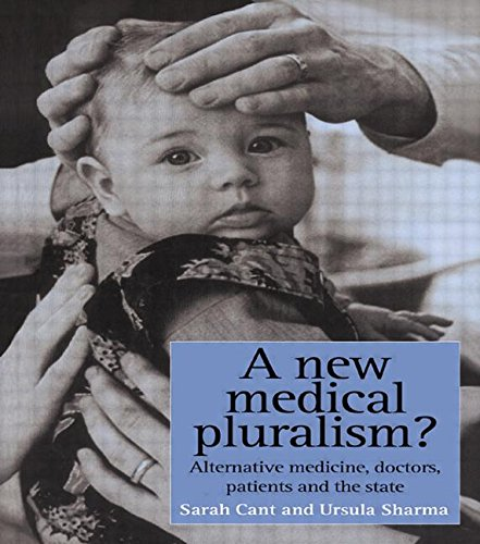 A New Medical Pluralism: Complementary Medicine, Doctors, Patients And The State