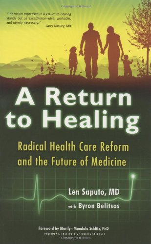 A Return to Healing: Radical Health Care Reform and the Future of Medicine