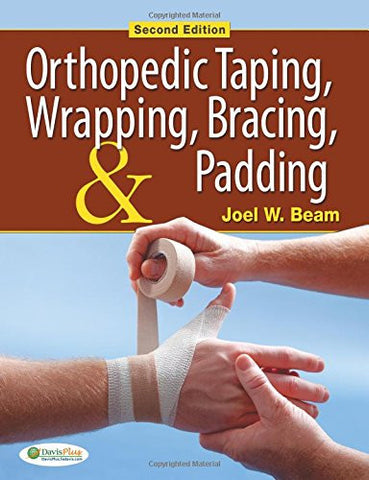 Orthopedic Taping, Wrapping, Bracing, and Padding ( Second Edition )