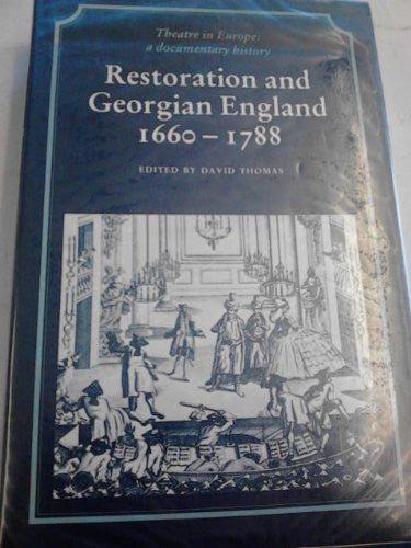 Restoration and Georgian England 1660-1788 (Theatre in Europe: A Documentary History)