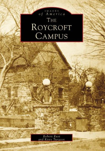 Roycroft Campus, The (NY)  (Images of America)