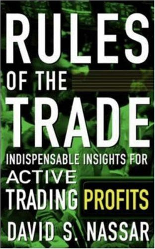 Rules of the Trade: Indispensable Insights for Active Trading Profits