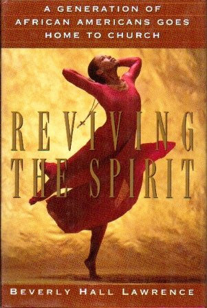 Reviving the Spirit: A Generation of African Americans Goes Home to Church