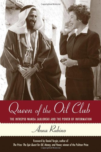 Queen of the Oil Club: The Intrepid Wanda Jablonski and the Power of Information