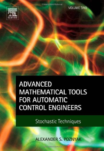 Advanced Mathematical Tools for Automatic Control Engineers: Volume 2: Stochastic Systems