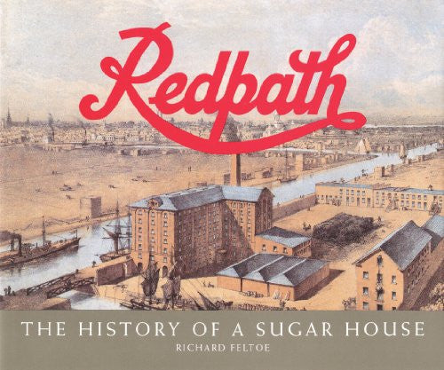 Redpath: The History of a Sugar House (v. 1)