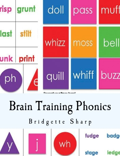 Brain Training Phonics: A Whole Brain Approach to Learning Phonics (Struggling Readers) (Volume 1)