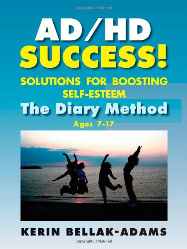 Ad/HD Success! Solutions for Boosting Self-Esteem: The Diary Method for Ages 7-17 (Growing with Love)