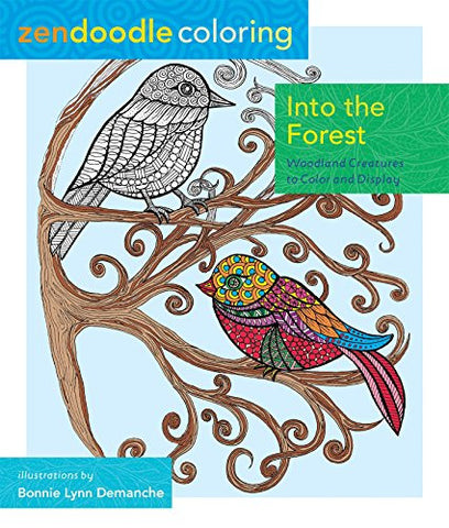 Zendoodle Coloring: Into the Forest: Woodland Creatures to Color and Display