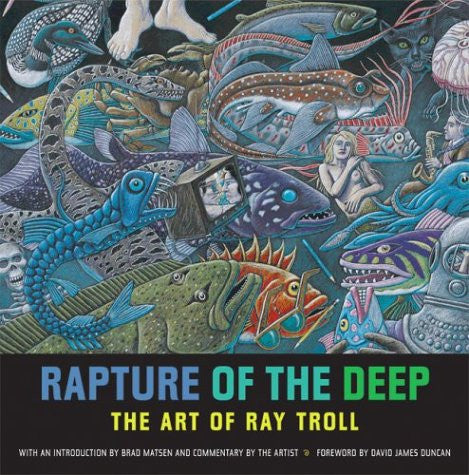 Rapture of the Deep: The Art of Ray Troll