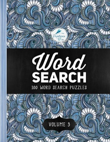Word Search: 100 Word Search Puzzles: Volume 3: A Unique Book With 100 Stimulating Word Search Brain Teasers, Each Puzzle Accompanied By A Beautif