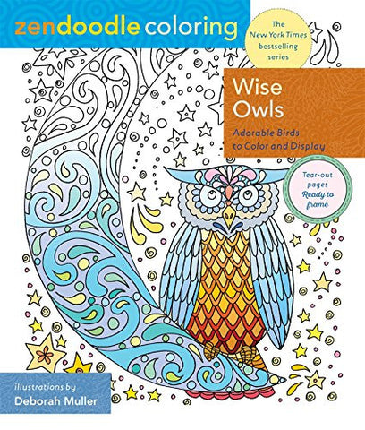 Zendoodle Coloring: Wise Owls: Adorable Birds to Color and Display