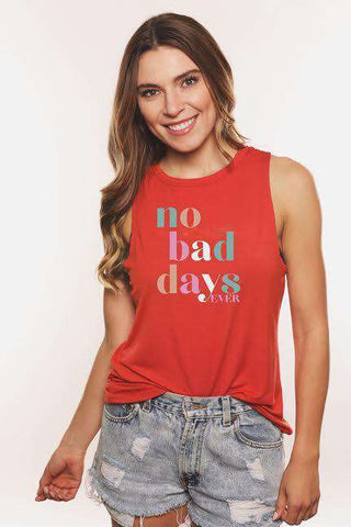 No Bad Days Ever Muscle Tank