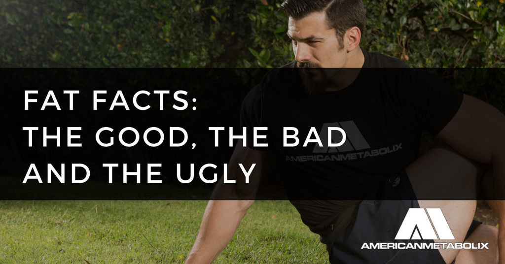 Fat Facts: The Good, The Bad and The Ugly