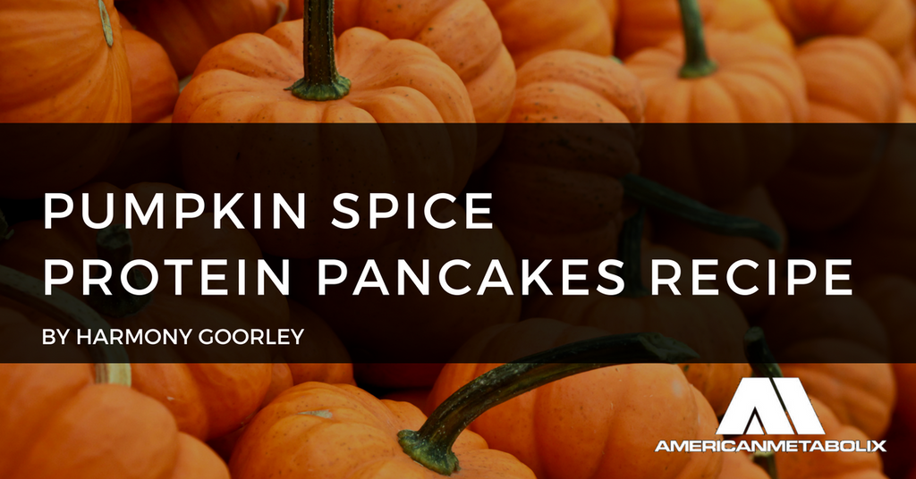 Pumpkin Spice Protein Pancakes By Harmony Goorley
