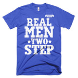 Real men two step Short sleeve t-shirt