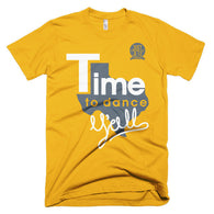 Time to dance Y'all Short sleeve t-shirt (unisex)