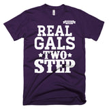 Real Gals Two Step Short sleeve t-shirt (Unisex)