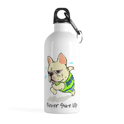 Never Give Up French Bulldog Stainless Steel Water Bottle