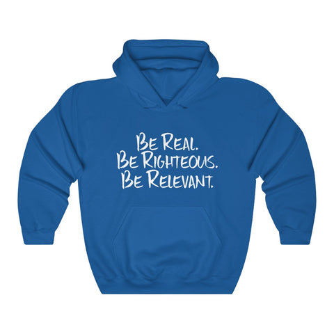 Be Real. Be Righteous. Be Relevant HOODIE (Blue, Unisex)