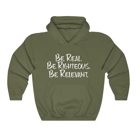 Be Real. Be Righteous. Be Relevant HOODIE (Military Green, Unisex)