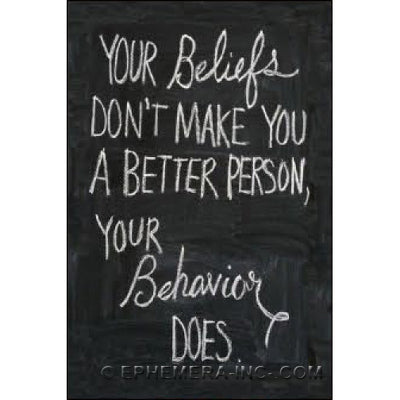 YOUR BELIEFS YOUR BEHAVIOR DOES. -Magnet