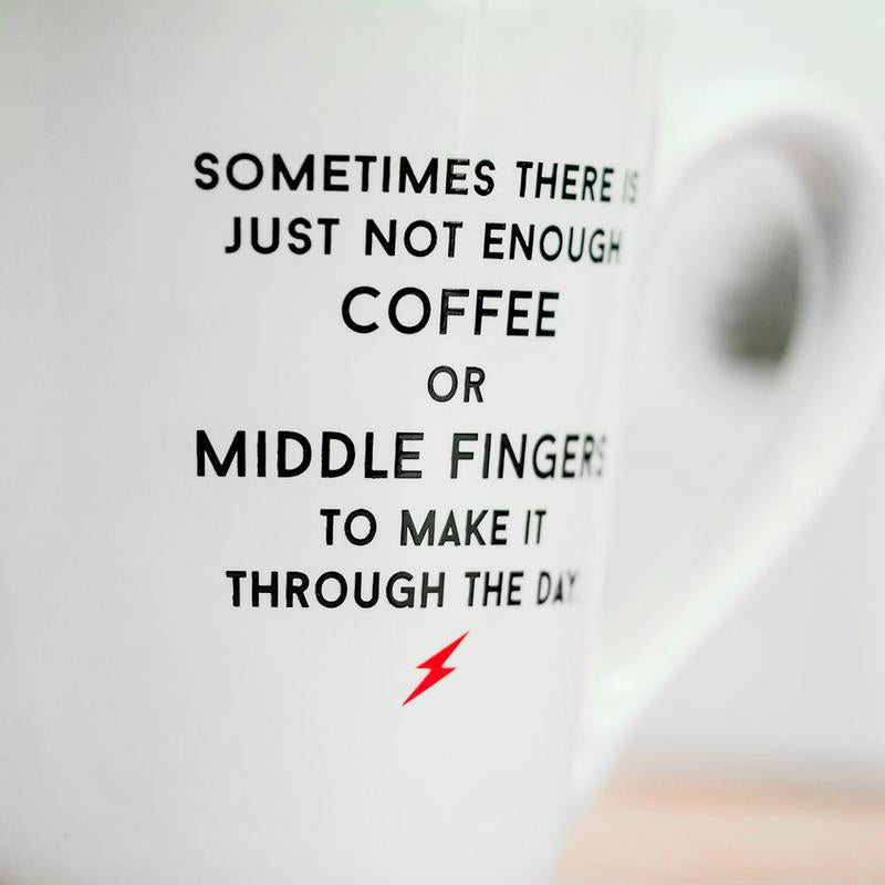 Not enough Middle Fingers - Coffee Mug